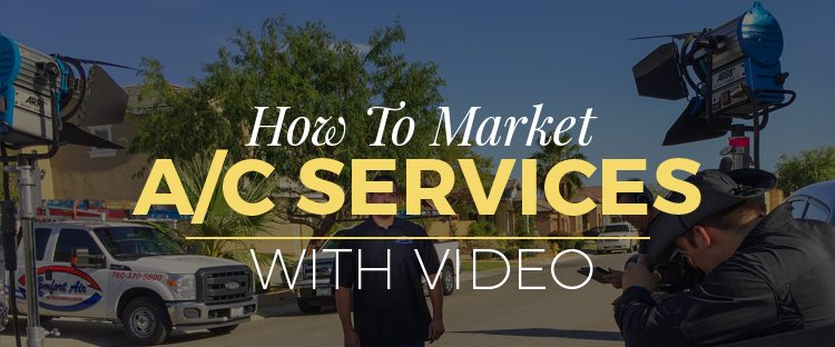 How To Market A/C Services With Video