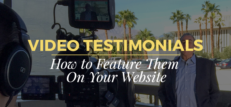 Video Testimonials and How to Feature Them On Your Website